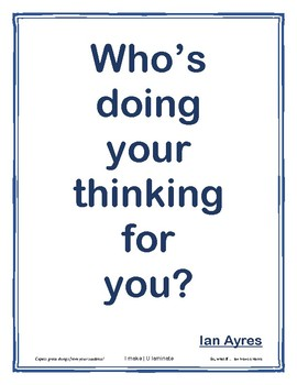 Who is doing your thinking