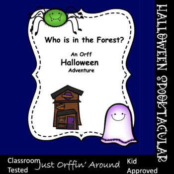 Who is in the forest? A Music and Movement Halloween Story - Orff/Dalcroze