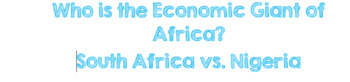 Document Analysis:Who is the Economic Giant of Africa? Sou