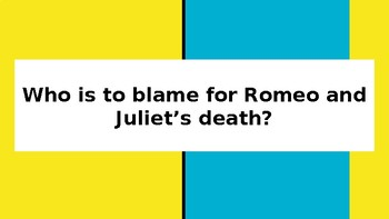 Who is to Blame for Romeo and Juliet's Death?
