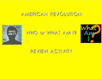 Who or What Am I - American Revolution