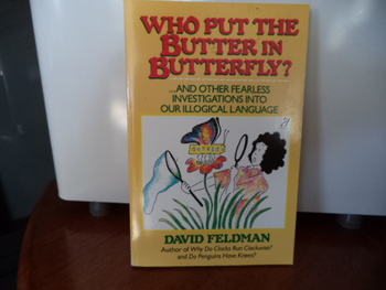 Who put the Butter in Butterfly?  ISBN#0-06-091661-3