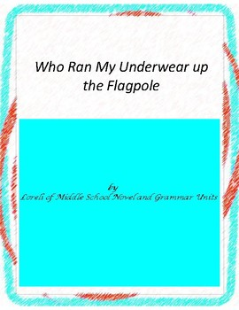 Who Ran My Underwear up the Flagpole-- Literary and Grammar Activities
