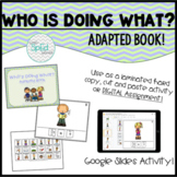 Who's Doing What? Adapted Book Autism/SpEd/Kinder *Digital