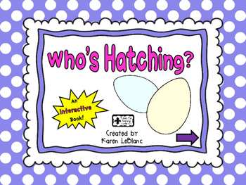 Who's Hatching? INTERACTIVE BOOK