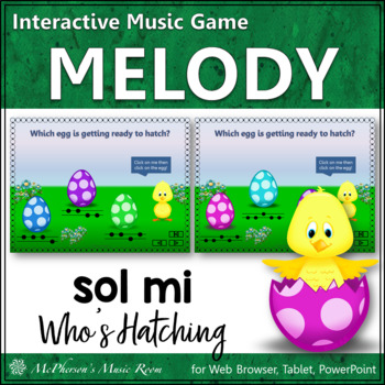 Who's Hatching? Interactive Melody Game (Sol Mi)
