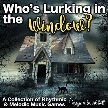 Who's Lurking in the Window MEGA Set!!! {Melodic and Rhythmic Bundle}