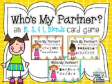 Who's My Partner?  - an R, S, & L Blends Card Game