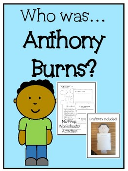 Who was... Anthony Burns ? {No-prep worksheets, activities