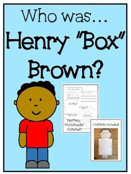 "Henry ""Box"" Brown - No-prep worksheets, activities & craftivity"
