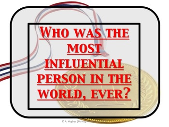 HISTORY MYSTERY. Who was the most influential person in the world, ever?