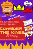 Consider the Kings of ISRAEL & JUDAH (as a united kingdom)