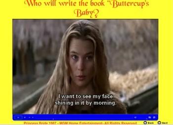 "Who will write the book ""Buttercup's Baby?"" - Bill Burton"