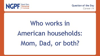 Who works in American Households: Mom, Dad, or both?