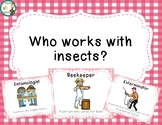 Who works with insects Posters