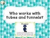 Who works with tubes and tunnels posters
