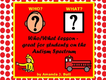 Who/What Lessons - for students on the Autism Spectrum