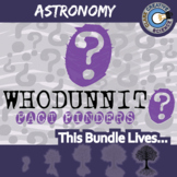 Whodunnit? -- ASTRONOMY CURRICULUM BUNDLE - 22+ Fact Finding Activities