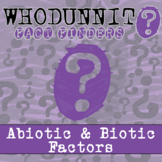 Whodunnit? - Abiotic & Biotic Factors - Knowledge Building Activity