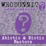 Whodunnit? - Abiotic & Biotic Factors - Knowledge Building Activity