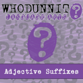 Whodunnit? - Adjective Suffixes - ELA Activity Skill Practice