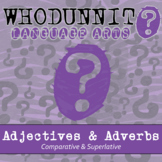 Whodunnit? - Adjectives & Adverbs - Comparative & Superlative -Distance Learning