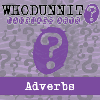 Whodunnit? - Adverbs - Skill Practice ELA Activity