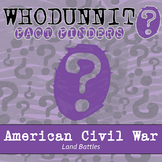Whodunnit? - American Civil War - Land Battles - Distance Learning Compatible
