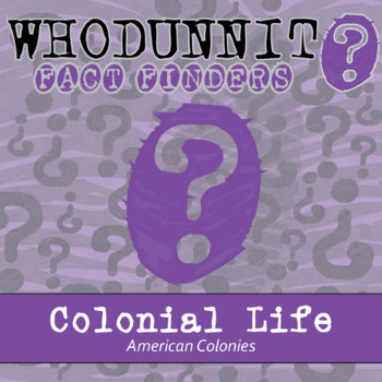 Whodunnit? - American Colonies - Colonial Life - Knowledge Building Activity