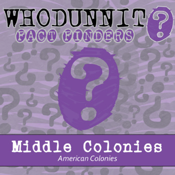 Whodunnit? - American Colonies - Middle Colonies - Knowledge Building Activity