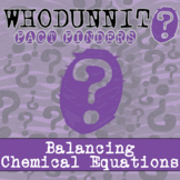 Whodunnit? - Balancing Chemical Equations - Distance Learn