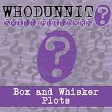 Whodunnit? - Box and Whisker Plots - Activity - Distance Learning Compatible
