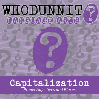 Whodunnit? - Capitalization - Proper Adjectives & Places - Skill Practice