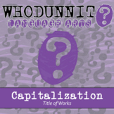 Whodunnit? - Capitalization - Titles of Works - Skill Practice ELA Activity