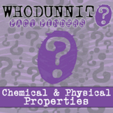 Whodunnit? - Chemical & Physical Properties of Matter - Di