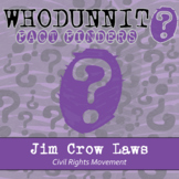 Whodunnit? - Civil Rights Movement - Jim Crow Laws - Knowledge Building Activity