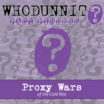 Whodunnit? - Cold War - Proxy Wars - Knowledge Building Activity