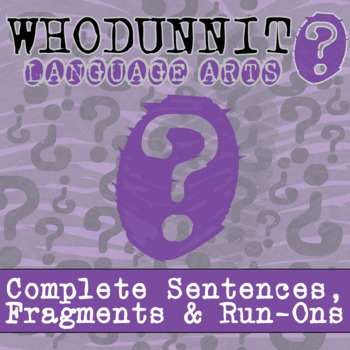 Whodunnit? - Complete Sentences, Fragments & Run-Ons - Skill Practice Activity