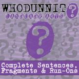 Whodunnit? - Complete Sentences, Fragments & Run-Ons - Ski