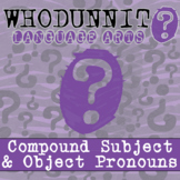 Whodunnit? - Compound Subject & Object Pronouns - Skill Practice ELA Activity