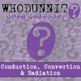 Whodunnit? - Conduction, Convection & Radiation - Distance Learning Compatible