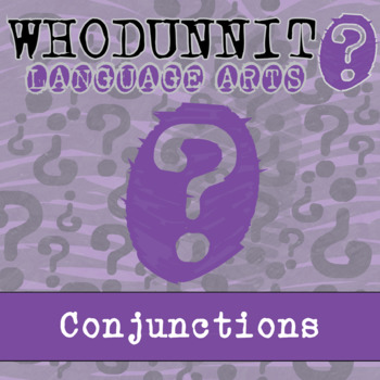Whodunnit? - Conjunctions - Skill Practice ELA Activity