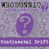 Whodunnit? - Continental Drift - Knowledge Building Activity