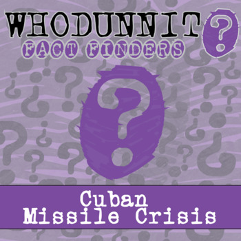 Whodunnit? - Cuban Missile Crisis - Knowledge Building Activity