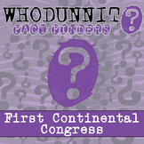 Whodunnit? - First Continental Congress - Knowledge Activity