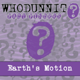 Whodunnit? - Earth's Motion - Knowledge Building Activity