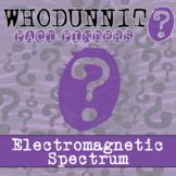 Whodunnit? - Electromagnetic Spectrum - Activity - Distanc