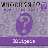 Whodunnit? - Ellipsis - ELA Skill Practice Activity