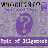 Whodunnit? - Epic of Gilgamesh - Activity - Distance Learn