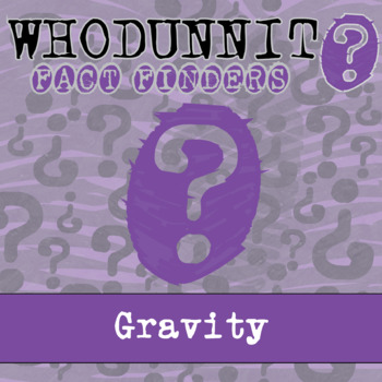 Whodunnit? - Gravity - Knowledge Building Activity